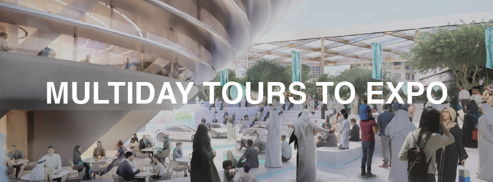 Multiday Tours to EXPO